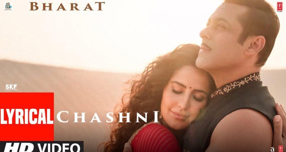Chashni Song Lyrics in Hindi Video Song – Bharat  Movie
