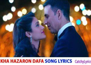 Rustom Movie Song Dekha Hazaro Dafa Lyrics – English