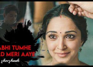 Kabhii Tumhhe Song lyrics – Shershaah Movie